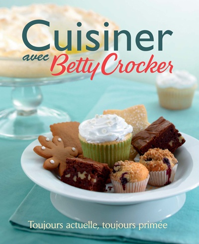 avis sur le livre de recettes cuisiner avec betty crocker. Black Bedroom Furniture Sets. Home Design Ideas